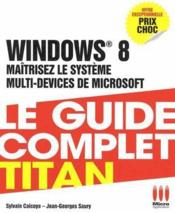 Vente livre :  Windows 8 ; internet + tablettes  - Sylvain Caicoya - Jean-Georges Saury
