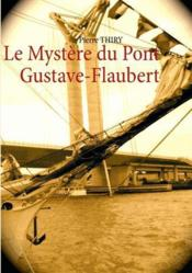Le mystère du pont Gustave-Flaubert - Couverture - Format classique