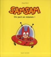 SAMSAM ; on part en mission  - Serge Bloch