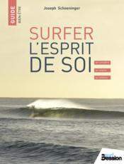 Vente livre :  Surfing the higher self ; recognize spirit, heal yourself, celebrate life !  - Joseph Schoeninger