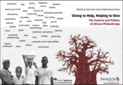 Vente livre :  Giving to help, helping to give : the context and politics of african philanthropy  - Tade Akin Aina - Bhekinkosi Moyo