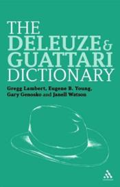 Vente livre :  Deleuze and Guattari dictionary  - Janell Watson - Eugene B. Young - Gary Genosko