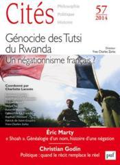 Revue Cites T.57 ; Génocide Des Tutsi Du Rwanda ; Une Négationnisme Français ? - Couverture - Format classique