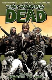 Vente livre :  Walking dead TP t.19 ; march to war  - Robert Kirkman