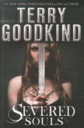 Vente livre :  SEVERED SOULS  - Terry Goodkind