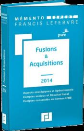 Vente  MEMENTO EXPERT ; fusions et acquisitions (édition 2014)  - Collectif