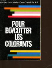 Que Choisir - Hors Serie - Pour Boycotter Les Colorants - Couverture - Format classique