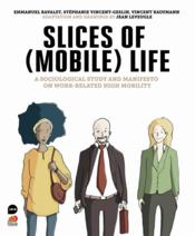 Vente livre :  Slices of (mobile) life ; a sociological study and manifesto on work-related high mobility  - Collectif