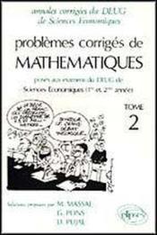 Problemes Corriges De Mathematiques Deug Sciences Economiques (1re Et 2e Annee) Tome 2 1992-1994 - Couverture - Format classique