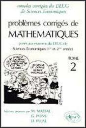 Problemes Corriges De Mathematiques Deug Sciences Economiques (1re Et 2e Annee) Tome 2 1992-1994 - Intérieur - Format classique