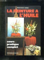 La Peinture A L'Huile - Couverture - Format classique