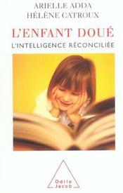 L'enfant doué ; l'intelligence réconciliée - Intérieur - Format classique