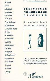 Semiotique, Phenomenologie, Discours : Du Corps Present Au Sujet Enoneant - Intérieur - Format classique