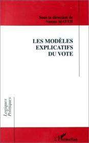 Les modèles explicatifs du vote - Couverture - Format classique