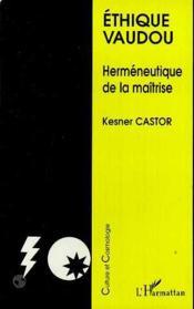 Ethique Vaudou Hermeneutique De La Maitrise - Couverture - Format classique