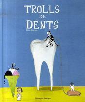 Trolls de dents - Intérieur - Format classique