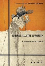 Le livre illustré européen au tournant des XIX et XX siècles - Couverture - Format classique