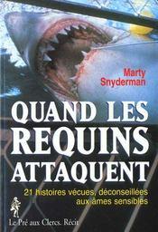 Quand Les Requins Attaquent: 21 Histoires Vecues, Deconseillees Aux Ames Sensibles - Intérieur - Format classique
