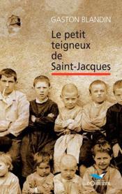 Le petit teigneux de Saint-Jacques - Couverture - Format classique