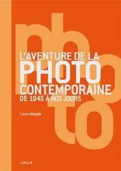 L'aventure de la photo contemporaine de 1945 a nos jours - Intérieur - Format classique
