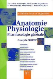 Anatomie, physiologie, pharmacologie générale (6e édition) - Couverture - Format classique