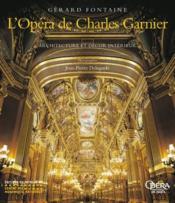 L'Opera De Charles Garnier. Architecture Et Decor Interieur - Couverture - Format classique