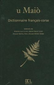 Vente  U Maiò ; dictionnaire français/corse  - Clerson David - Collectif