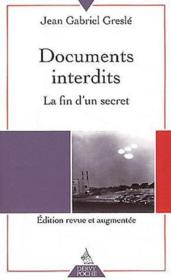 Vente livre :  Documents interdits ; la fin du secret  - Jean-Gabriel Gresle