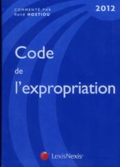 Vente livre :  Code de l'expropriation 2012  - Rene Hostiou