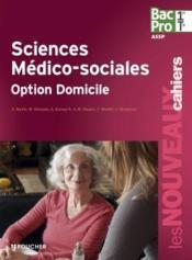 LES NOUVEAUX CAHIERS ; sciences médico-sociales ; option à domincile ; 1ère terminale bac pro ; livre de l'élève - Couverture - Format classique