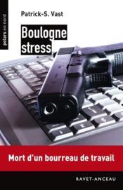 Boulogne stress ; mort d'un bourreau de travail - Couverture - Format classique