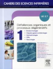 Cahiers Des Sciences Infirmieres ; Défaillances Organiques Et Processus Dégénératifs ; Ue 2.7 ; T.1 - Couverture - Format classique