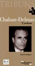 Vente  Chaban-Delmas, l'ardent  - Jean Garrigues