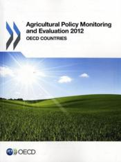 Vente livre :  Agricultural Policy Monitoring and Evaluation 2012  - Collectif