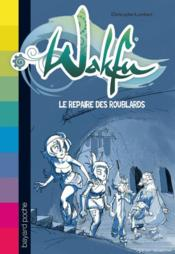 Wakfu t.2 ; le repaire des roublards