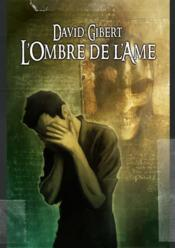 L'ombre de l'âme  - David Gibert