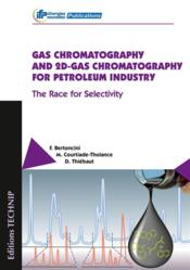 Vente  Gas chromatography and 2D-gas chromatography for petroleum industry ; the race for selectivity  - Fabrice Bertoncini - Marion Courtiade-Tholance - Didier Thiebaut