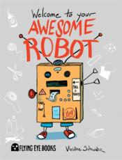 Vente livre :  Welcome to your awesome robot  - Viviane Schwarz