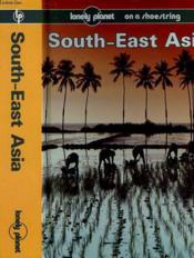 South-East Asia A Lonely Planet Shoestring Guide - Couverture - Format classique