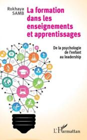 Formation dans les enseignements et apprentissages ; de la psychologie de l'enfant au leadership