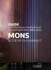 Vente  Guide d'architecture moderne et contemporaine ; mons & coeur du HAinaut  - Collectif