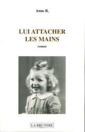 Vente  Lui attacher les mains  - Anne R.