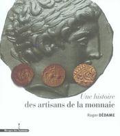 Une histoire des artisans de la monnaie - Intérieur - Format classique