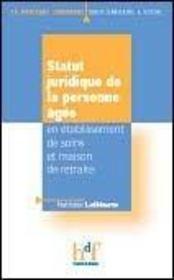 Statut Juridique De La Personne Agee ; En Etablissement De Soins Et Maison De Retraite - Intérieur - Format classique