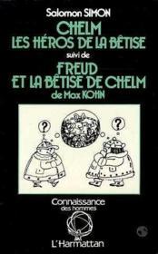 Chelm ; les héros de la bêtise ; Freud et la bêtise de Chelm de Max Khon - Couverture - Format classique