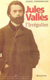Jules Valles L'Irregulier - Intérieur - Format classique