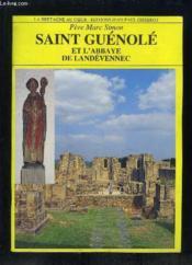 Saint-Guenole Et L'Abbaye De Landevennec - Nouvelle Edition - Couverture - Format classique