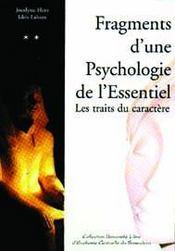 Fragments d'une psychologie de l'essentiel ; les traits du caractère - Intérieur - Format classique