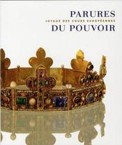 Parures Du Pouvoir ; Joyaux Des Cours Europeennes - Intérieur - Format classique