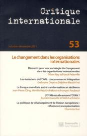 Vente livre :  Revue critique internationale N.53 ; le changement dans les organisations internationales  - Revue Critique Internationale